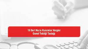 TÜRMOB | 19 Seri No.lu Kurumlar Vergisi Genel Tebliği Taslağı