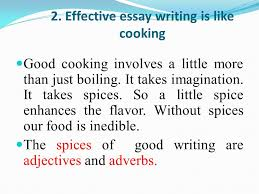 done by kurbanov jamol effective writing is like going on effective essay writing is like cooking good cooking involves a little more than just