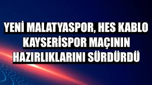Yeni Malatyaspor, Hes Kablo Kayserispor maçının hazırlıklarını sürdürdü -  Malatya Haberleri - Diyadinnet