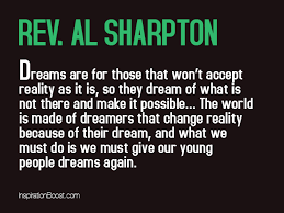 Dreams And Reality Quotes Best Of Rev Al Sharpton Dream Quotes Inspiration Boost