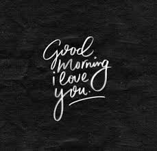 Good Morning And I Love You Quotes Best Of Good Morning I Love You Image QUote Pictures Photos And Images For