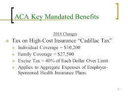 2018 cadillac tax limits. beautiful 2018 aca key mandated benefits 2018 changes  tax on highcost insurance cadillac  throughout cadillac tax limits t