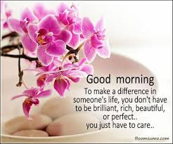 Good Morning Quotes For Someone Special Best Of Good Morning Quotes To Make A Difference In Someone Life Just Care
