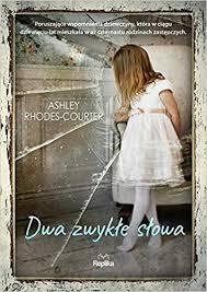 Dwa zwykle slowa: Ashley Rhodes-Courter: 9788376746845: Amazon.com: Books