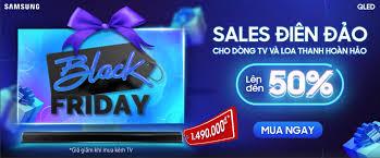 Samsung chơi Black Friday lớn: giảm giá lên đến 50% các dòng TV và loa thanh  - VnReview - Tin nóng