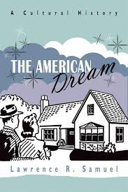 The American Dream: A Cultural History: Samuel, Lawrence R.: 9780815610076:  Amazon.com: Books