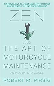 amazon zen and the art of motorcycle maintenance an inquiry into values 8601400296219 robert m pirsig books