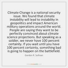 Climate Change Quotes Stunning Gordon R Sullivan Quotes StoreMyPic