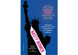 nasty women essay collection chucks pantsuits for a more  as a whole the collection is compelling and it s apparent that mukhopadhyay and harding were intentional about ensuring the book represented diverse