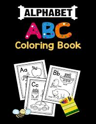 2020 popular 1 trends in toys & hobbies, sports & entertainment, jewelry & accessories, education & office supplies with alphabet coloring book and 1. Alphabet Abc Coloring Book The Little Abc Coloring Book Raza Mosharaf 9798657672893 Amazon Com Books