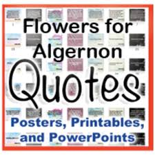 Flowers For Algernon Quotes Unique Flowers For Algernon Novel Quotes Posters And Powerpoints By Julie Dixon