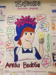 Amelia Bedelia Idioms Anchor Chart Amelia Bedelia