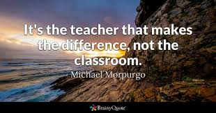Quotes For Teachers From Students Delectable Classroom Quotes BrainyQuote