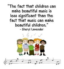 Beautiful Quotes For Children Best of The Fact That Children Make Beautiful Music Is Less Significant Than