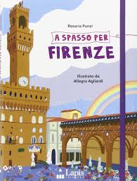 Amazon.it: a spasso per firenze rosaria punzi a. agliardi libri