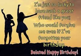 Happy Belated Birthday To A Wonderful Friend Expressing Best Wishes