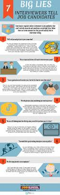 best images about interview tips interview what are the 7 big lies that interviewers tell job candidates infographic