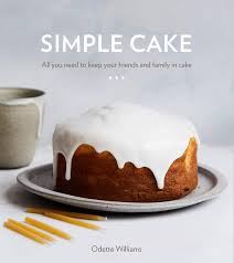 Simple Cake All You Need To Keep Your Friends And Family In Cake