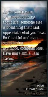 Stop Complaining Quotes on Pinterest | Being Thankful Quotes ...