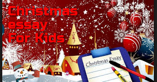 Christmas Day Essay Christmas Essayare The Essays Which Children Knowing About