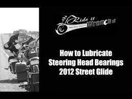 how to lubricate steering head bearings on a 2012 harley street how to lubricate steering head bearings on a 2012 harley street glide