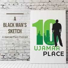 Ujamaa Place: A Black Man's Sketch
