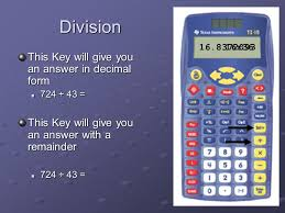 3 division this key will give you an answer in decimal form 724 43 724 43 this key will give you an answer with a remainder 724 43 724 43