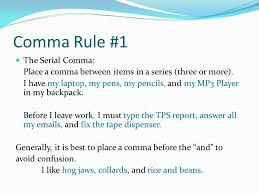 Comma Rule 1 The Serial Comma Place A Comma Between Items