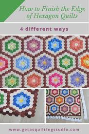 How to finish the edge of the hexagon quilts - Geta's Quilting Studio & Learn how to finish the edge of your hexagon quilts- choose from 4  different ways Adamdwight.com