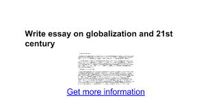 write essay on globalization and st century google docs