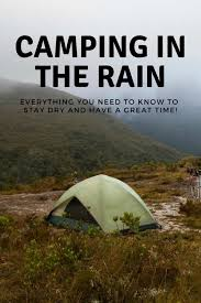 Camping in the Rain: Every Tip, Trick and Hack You Need To Know