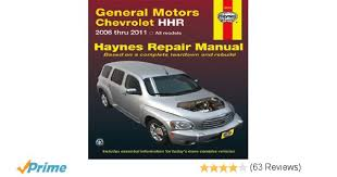 general motors chevrolet hhr 2006 thru 2011 all models haynes general motors chevrolet hhr 2006 thru 2011 all models haynes repair manual editors of haynes manuals 9781563929991 amazon com books