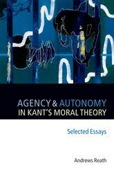 agency and autonomy in kant s moral theory selected essays  agency and autonomy in kant s moral theory selected essays