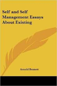 self and self management essays about existing by arnold bennett 257287