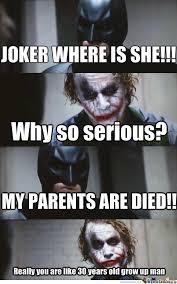 Why So Serious? by redflame56 - Meme Center via Relatably.com