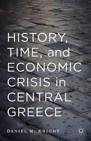 ae interviews daniel m knight durham university history time and economic crisis in central greece by daniel knight