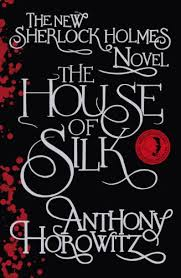 The House of Silk by Anthony Horowittz