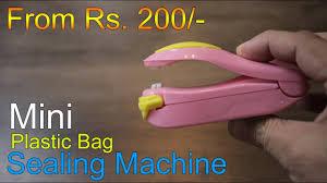 <b>Household</b> Plastic bag <b>Mini Heat Sealing Machine</b> for just Rs. 200 to ...