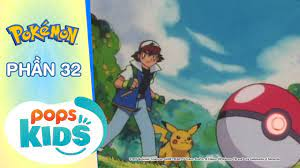 S2] Hoạt Hình Pokémon - Hành Trình Thu Phục Pokémon Của Satoshi Phần 32 |  phim thung lũng kiến | Website cung cấp những thông tin giúp bạn giải trí  mỗi ngày -