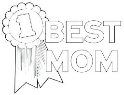 Best Mom Ever Coloring Pages To The Best Mom Ever Coloring Pages