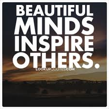 Quotes to inspire Beautiful minds inspire others 97