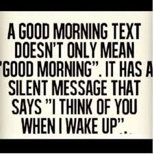 Mean Good Morning Quotes Best Of Looked Forward To These When We Were Dating Because He Was The First