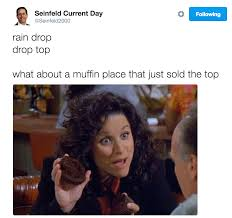 raindrop drop top. Beautiful Drop Seinfeld Current Day Seinfeld2000 Following Rain Drop Top What About  A Muffin Place That To Raindrop Drop Top