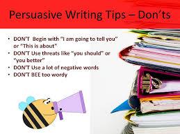 "persuasive writing aim  how can i write an effective persuasive    persuasive writing tips – don    ts don    t begin   ""i am going"