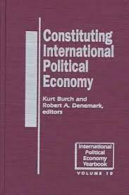 Constituting International Political Economy by Kurt Burch