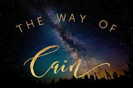 Image result for the way of cain