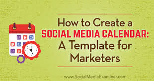 Create A Calendar Template How To Create A Social Media Calendar A Template For