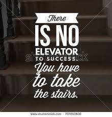 Stairs Quotes Fascinating There No Elevator Success You Have Stock Photo Edit Now 48