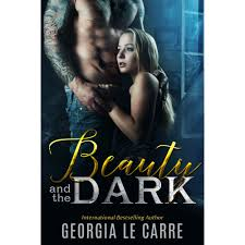 Beauty and the Dark by Georgia Le Carre Reviews Discussion.