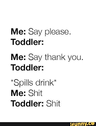 Toddler Quotes Classy Found On Pinterest Parenting Humor Funny Quotes And Humor